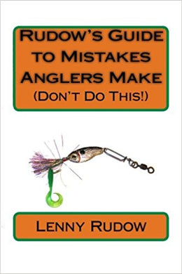 Rudow's Guide to Mistakes Anglers Make (Don't Do This!)