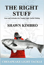 The Right Stuff - Gear and Attitudes for Trophy Light Tackle Fishing, By: Shawn Kimbro