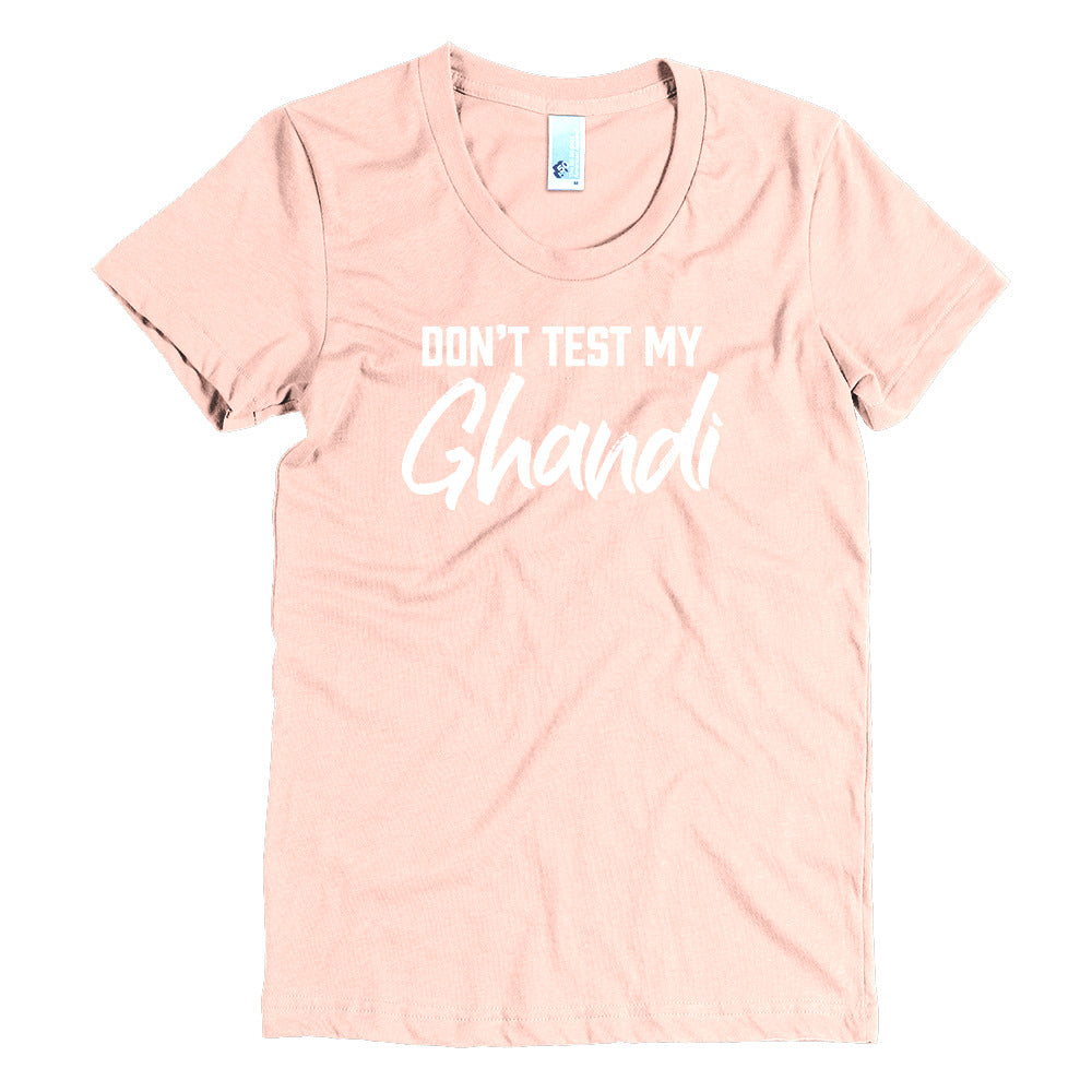 Don't Test My Ghandi - White - Women's Crew Neck Tee