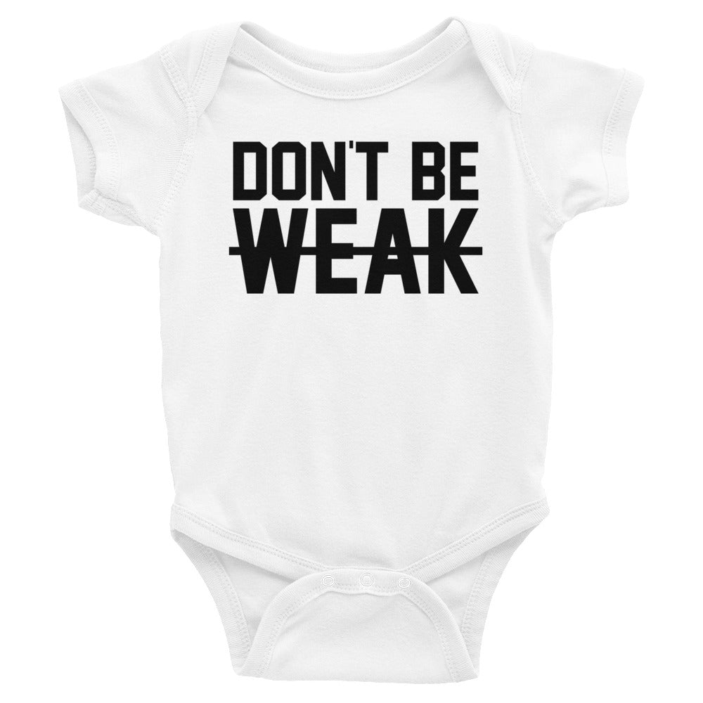 Don't Be Weak - Black - Infant/Toddler Onesie
