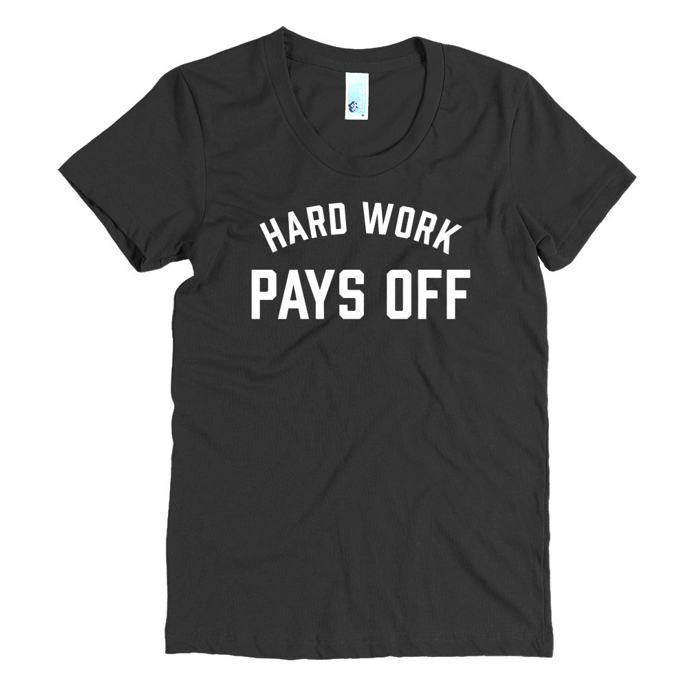 Hard Work Pays Off - White - Women's Crew Neck Tee