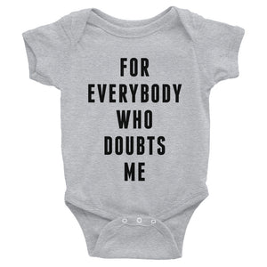 For Everybody Who Doubts Me - Black - Infant/Toddler Onesie