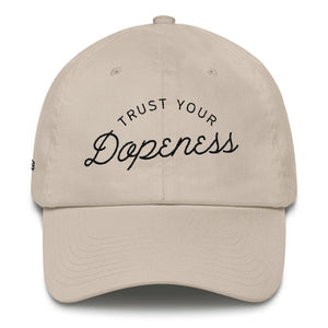 TRUST YOUR DOPENESS - Black - Dad Hat