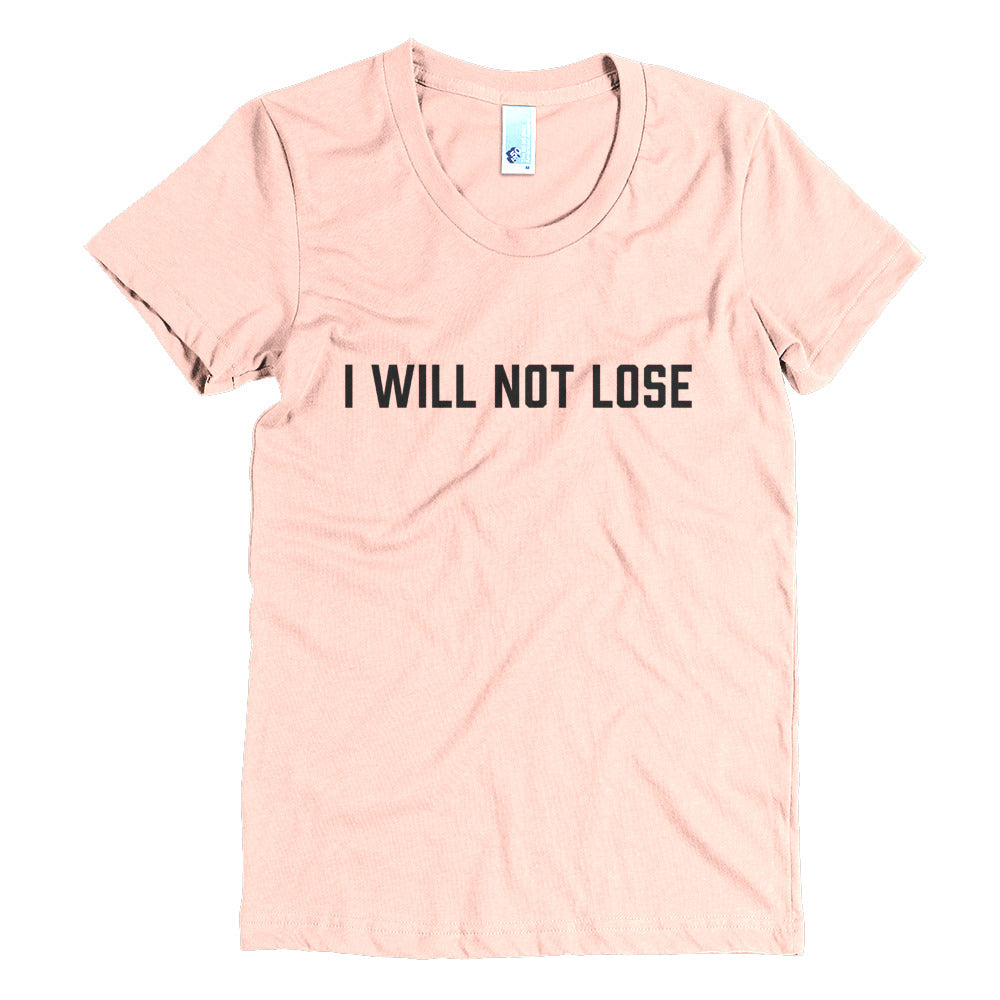 I Will Not Lose - Black - Women's Crew Neck Crew Neck Tee