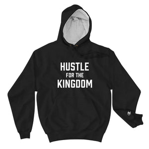 Hustle for the Kingdom - Champion Hoodie