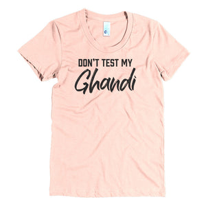 Don't Test my Ghandi - Black - Women's Crew Neck Tee