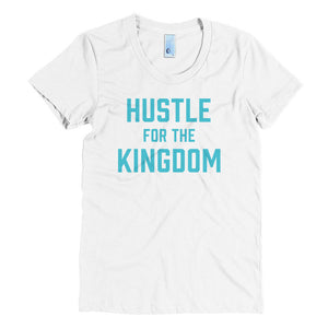 Hustle for the Kingdom - Teal - Women's Crew Neck Tee