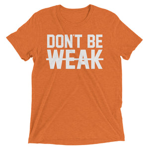 DON'T BE WEAK - White - Women's Short Sleeve T-Shirt