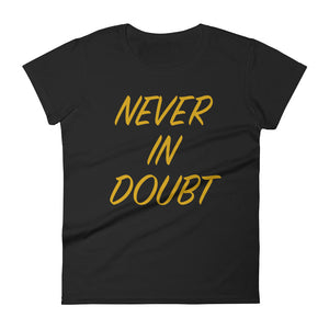 Never in Doubt - Gold -Women's short sleeve t-shirt