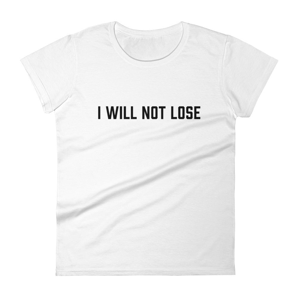 I Will Not Lose - Black - Women's short sleeve t-shirt