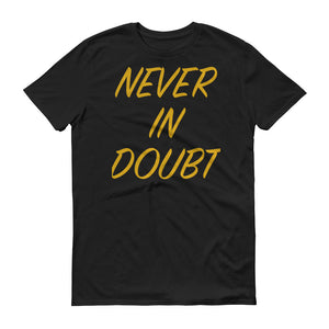 Never in Doubt - Gold - Short-Sleeve T-Shirt