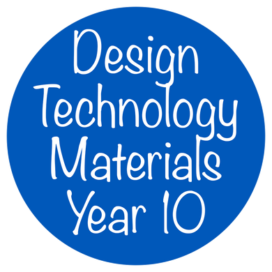 Design Technology Materials - Year 10