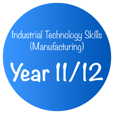 Industrial Technology Skills (Manufacturing) - Year 11/12