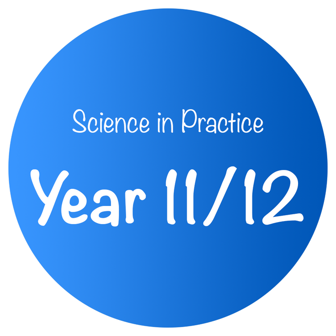 Science in Practice - Year 11/12