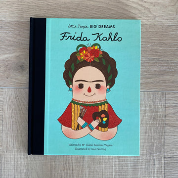 Little People, Big Dreams - Frida Kahlo