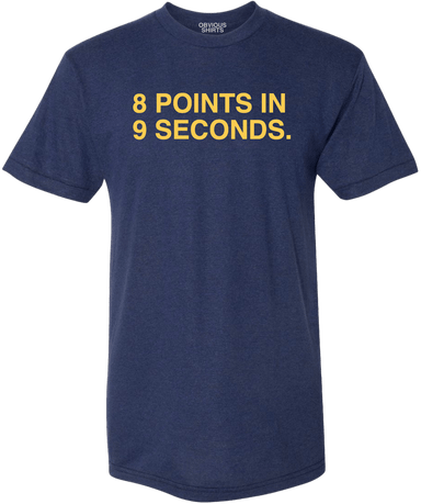 8 POINTS IN 9 SECONDS. - OBVIOUS SHIRTS: For the fans, by the fans