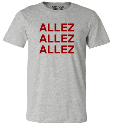 ALLEZ ALLEZ ALLEZ - OBVIOUS SHIRTS: For the fans, by the fans