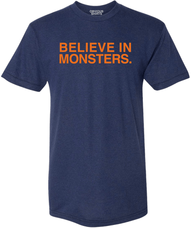 BELIEVE IN MONSTERS. - OBVIOUS SHIRTS.