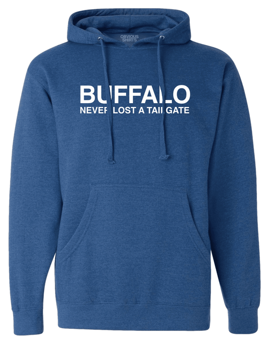 BUFFALO NEVER LOST A TAILGATE. (HOODED SWEATSHIRT) - OBVIOUS SHIRTS.