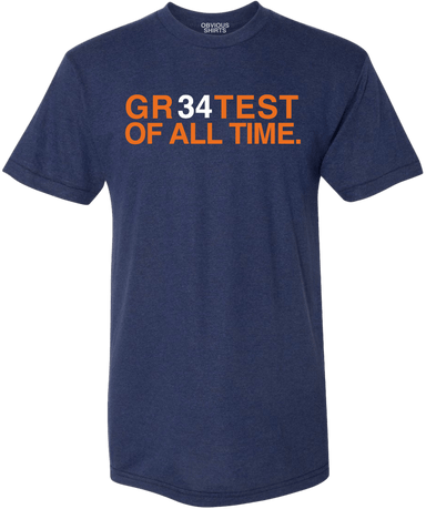 GR34TEST OF ALL TIME. - OBVIOUS SHIRTS: For the fans, by the fans