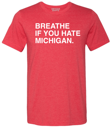 HATE MICHIGAN - OHIO - OBVIOUS SHIRTS: For the fans, by the fans