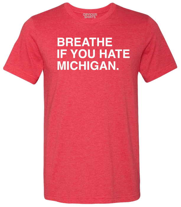 HATE MICHIGAN (COLUMBUS) - OBVIOUS SHIRTS.