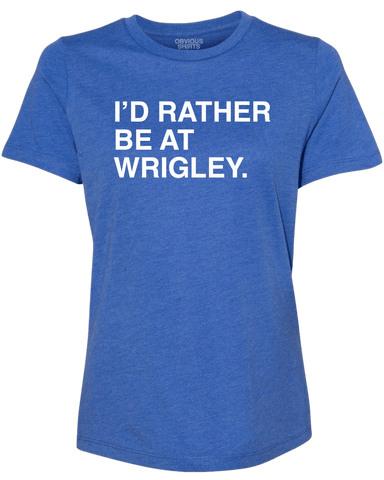 I'D RATHER BE AT WRIGLEY. (WOMEN'S CREW) - OBVIOUS SHIRTS.