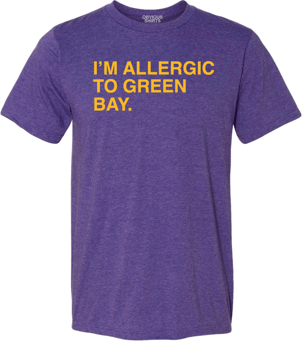 I'M ALLERGIC TO GREEN BAY (MINNESOTA) - OBVIOUS SHIRTS: For the fans, by the fans