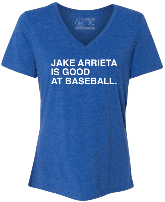 JAKE ARRIETA IS GOOD AT BASEBALL. (WOMEN'S V-NECK) - OBVIOUS SHIRTS.
