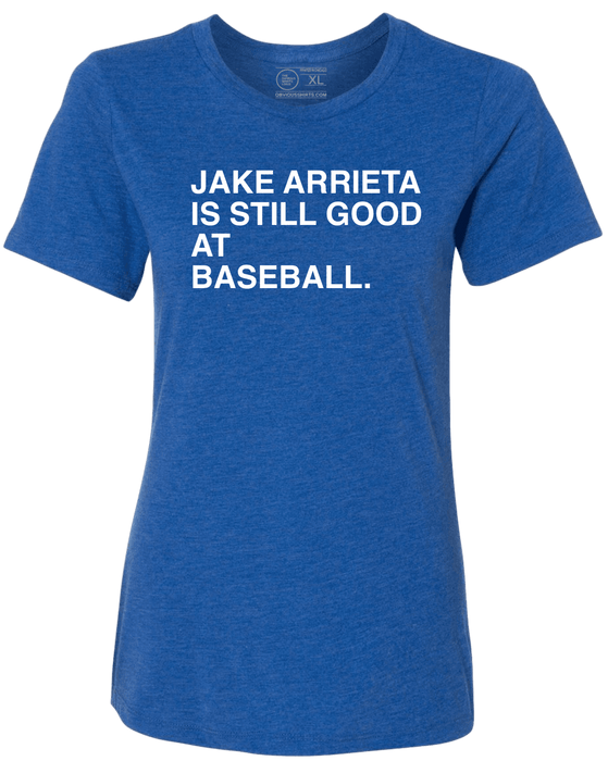 JAKE ARRIETA IS STILL GOOD AT BASEBALL. (WOMEN'S CREW) - OBVIOUS SHIRTS.