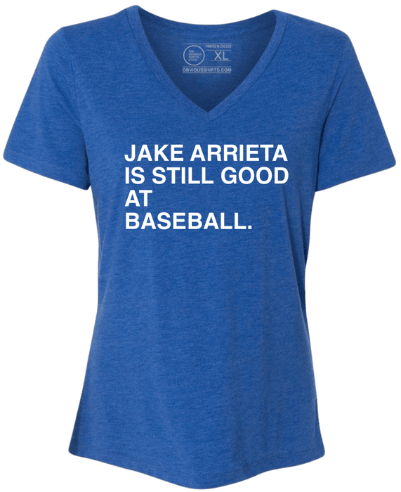 JAKE ARRIETA IS STILL GOOD AT BASEBALL. (WOMEN'S V-NECK) - OBVIOUS SHIRTS.