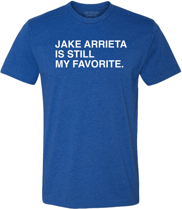 JAKE ARRIETA IS STILL MY FAVORITE. - OBVIOUS SHIRTS.