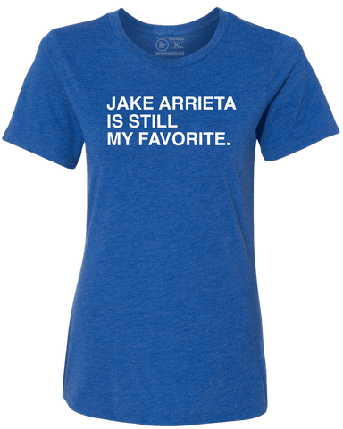 JAKE ARRIETA IS STILL MY FAVORITE. (WOMEN'S CREW) - OBVIOUS SHIRTS.
