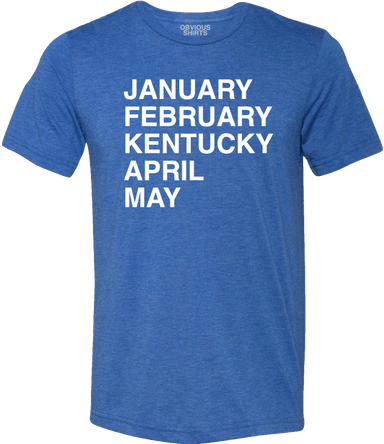 KENTUCKY MADNESS - OBVIOUS SHIRTS: For the fans, by the fans