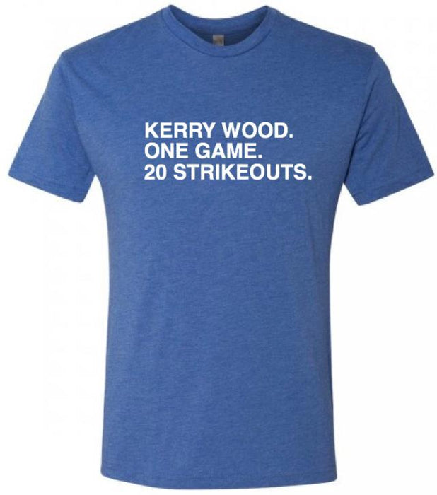 KERRY WOOD. ONE GAME. 20 STRIKEOUTS. - OBVIOUS SHIRTS: For the fans, by the fans