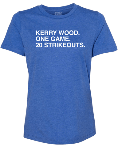 KERRY WOOD. ONE GAME. 20 STRIKEOUTS. (WOMEN'S CREW) - OBVIOUS SHIRTS: For the fans, by the fans