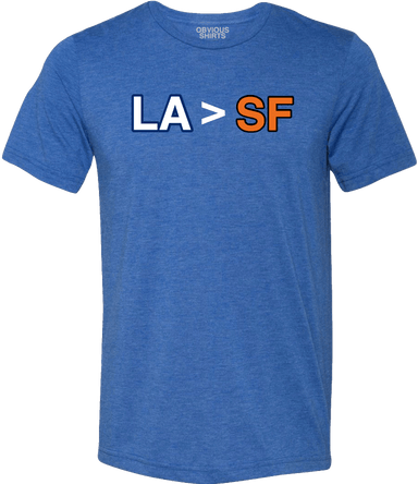 LA > SF (PRE-ORDER) - OBVIOUS SHIRTS: For the fans, by the fans