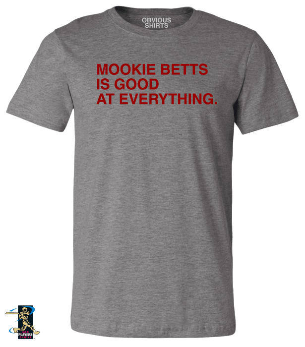 MOOKIE BETTS IS GOOD AT EVERYTHING. - OBVIOUS SHIRTS: For the fans, by the fans