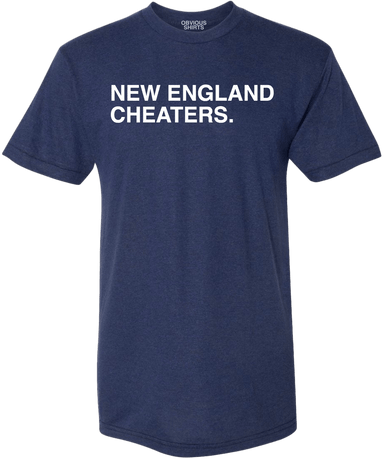 NEW ENGLAND CHEATERS. - OBVIOUS SHIRTS.