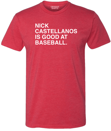 NICK CASTELLANOS IS GOOD AT BASEBALL. - OBVIOUS SHIRTS.