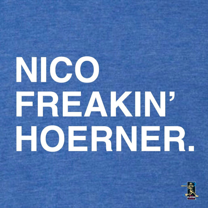 NICO FREAKIN' HOERNER. - OBVIOUS SHIRTS: For the fans, by the fans