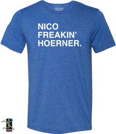 NICO FREAKIN' HOERNER. - OBVIOUS SHIRTS.