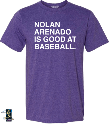 NOLAN ARENADO IS GOOD AT BASEBALL. - OBVIOUS SHIRTS: For the fans, by the fans