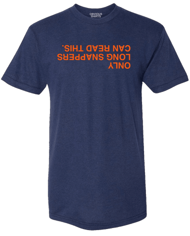 ONLY LONGSNAPPERS CAN READ THIS. - OBVIOUS SHIRTS.