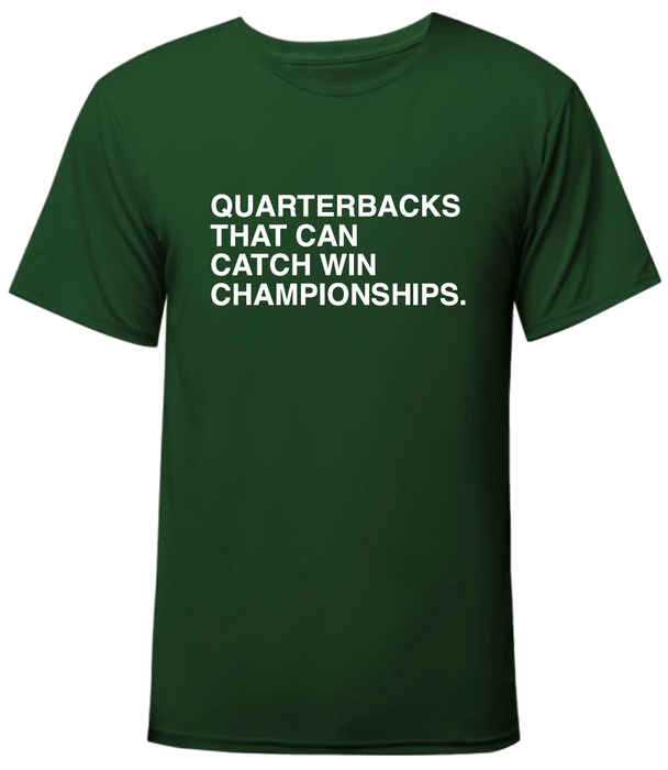 QUARTERBACKS THAT CAN CATCH WIN CHAMPIONSHIPS. - OBVIOUS SHIRTS: For the fans, by the fans