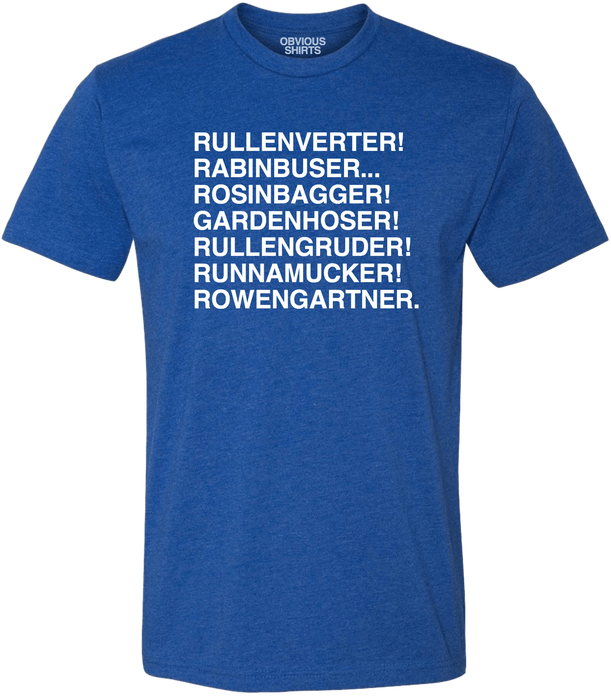 ROWENGARTNER MISSPELLINGS. - OBVIOUS SHIRTS: For the fans, by the fans