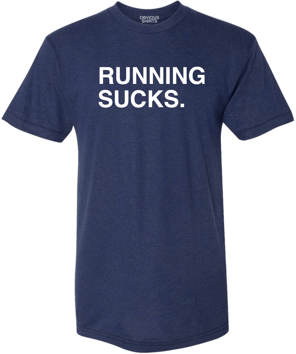 RUNNING SUCKS - OBVIOUS SHIRTS: For the fans, by the fans