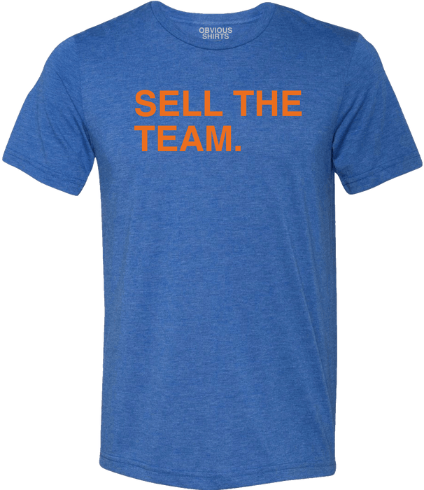 SELL THE TEAM. - OBVIOUS SHIRTS: For the fans, by the fans