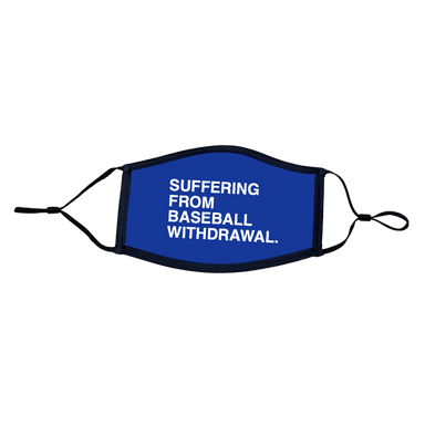 SUFFERING FROM BASEBALL WITHDRAWAL FACE MASK - OBVIOUS SHIRTS: For the fans, by the fans