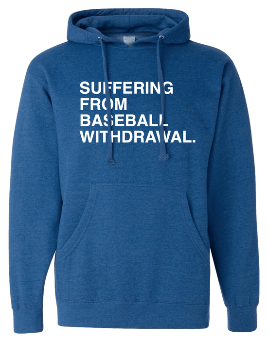 SUFFERING FROM BASEBALL WITHDRAWAL. (HOODED SWEATSHIRT) - OBVIOUS SHIRTS: For the fans, by the fans